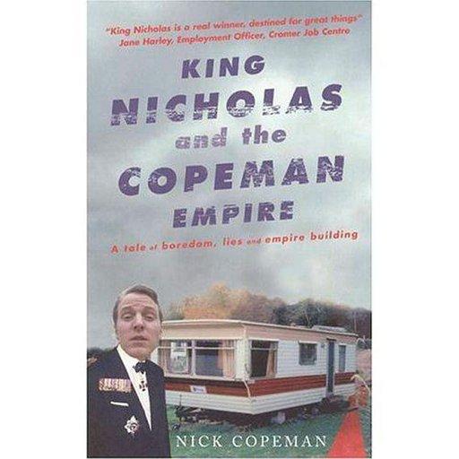 Copemanin imperiumin King Nicholas on myös kirjoittanut kirjan itsestään.